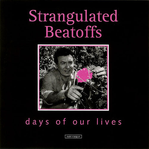 Strangulated Beatoffs: Days of Our Lives LP